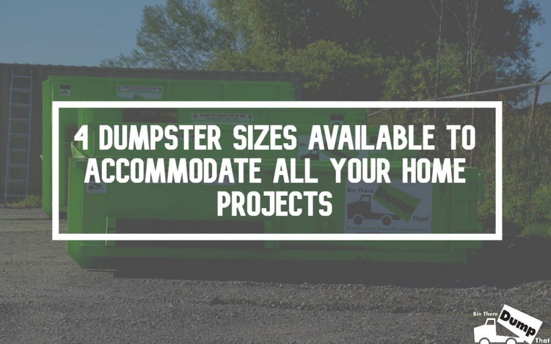 4‌ ‌Dumpster‌ ‌Sizes‌ ‌For ‌Your‌ ‌Home‌ ‌Projects‌